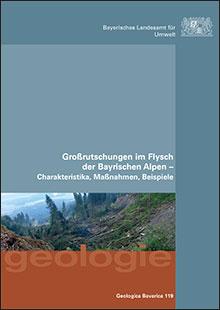 Titelbild zu: Geologica Bavarica Band 119: Großrutschungen im Flysch der Bayrischen Alpen - Charakteristika, Maßnahmen, Beispiele