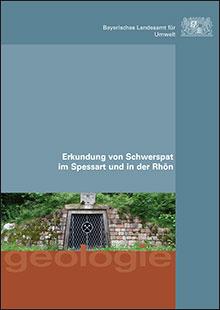 Titelbild zu: Erkundung von Schwerspat im Spessart und in der Rhön