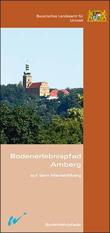 Titelbild zu: Bodenerlebnispfad Amberg auf dem Mariahilfberg