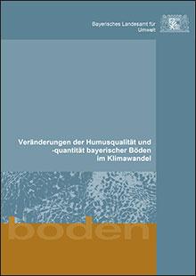 Titelbild zu: Veränderungen der Humusqualität und -quantität bayerischer Böden im Klimawandel