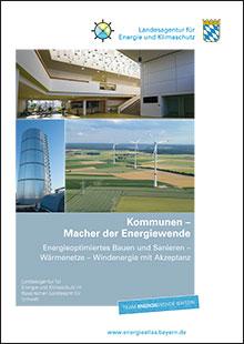 Titelbild zu: Kommunen - Macher der Energiewende - Energieoptimiertes Bauen und Sanieren - Wärmenetze - Windenergie mit Akzeptanz